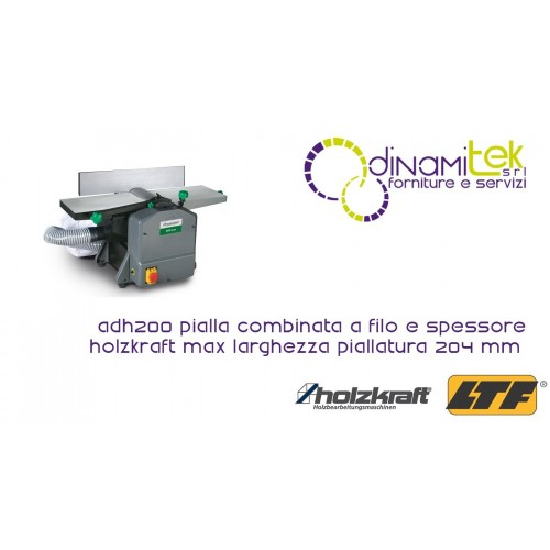 HOLZKRAFT - HOL5905200 - PLANER COMBINED WIRE AND THICKNESS MODEL ADH200 - MAX WIDTH OF PLANING: 204 MM Dinamitek 1