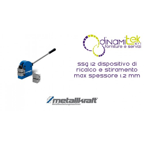 DISPOSITIVO DI RICALCO E STIRAMENTO SSG 12 METALLKRAFT MAX SPESSORE 1.2 MM Dinamitek 1
