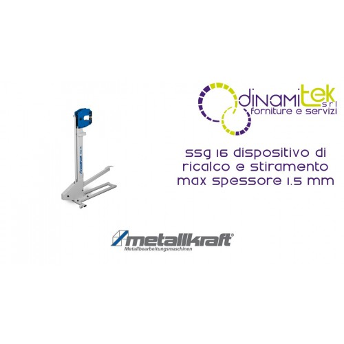 DISPOSITIVO DI RICALCO E STIRAMENTO SSG 16 METALLKRAFT MAX SPESSORE 1.5 MM Dinamitek 1