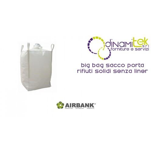 BIG BAG SACCO PORTA RIFIUTI AIRBANK SOLIDI AIRBANK SENZA LINER Dinamitek 1
