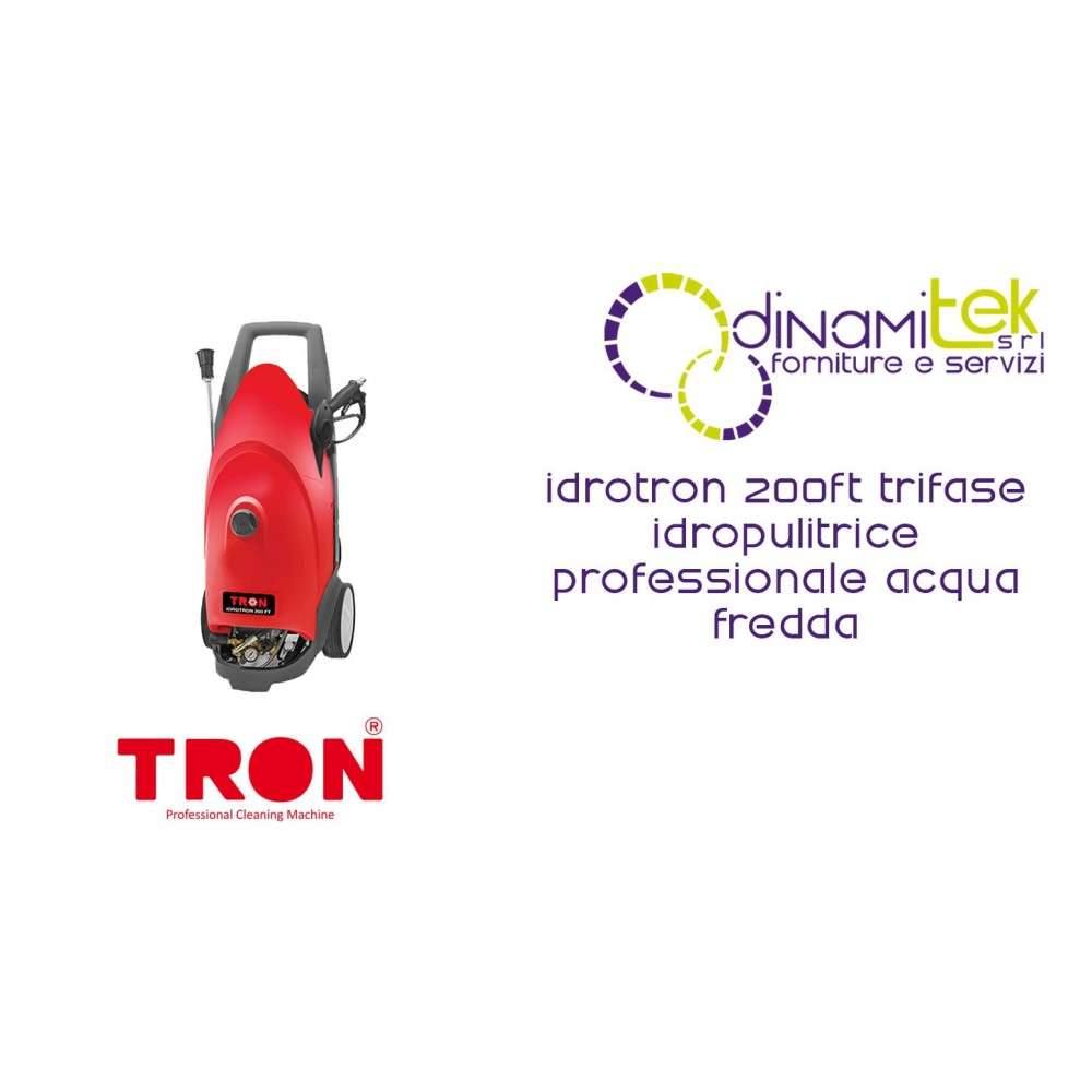 IDROTRON 200 FT IDROPULITRICE PROFESSIONALE TRIFASE AD ACQUA FREDDA TRON Dinamitek 1